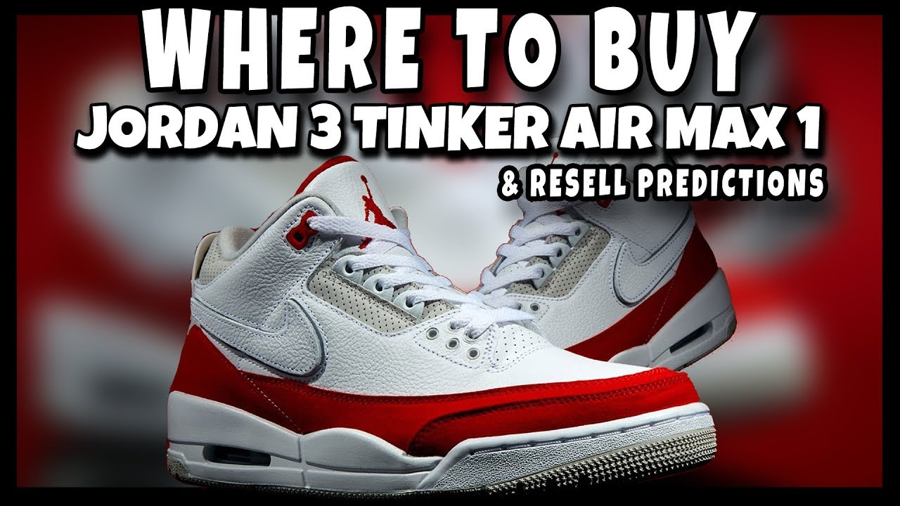 e04add599de788 AIR JORDAN 3 RETRO TINKER AIR MAX 1