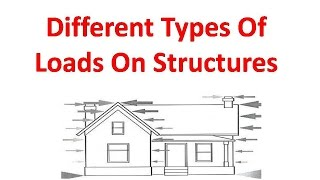 Different Types Of Loads On Structures