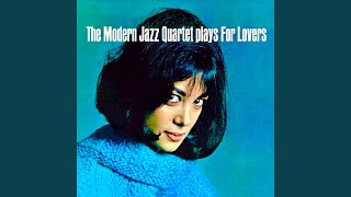 Provided to YouTube by Cargo All Of You (Remastered) · The Modern Jazz Quartet The Modern Jazz Quartet Plays For Lovers ℗ RevOla Records Released on: ...