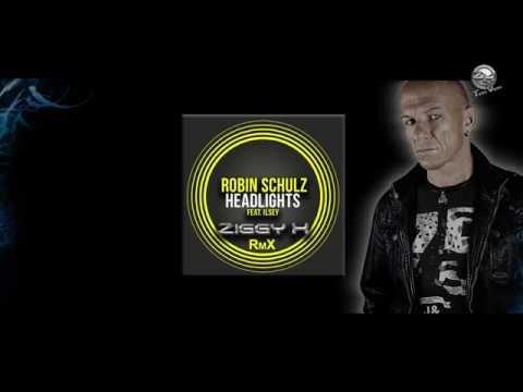 ROBIN SCHULZ feat. ILSEY - Headlights (ZIGGY X RmX) [Full HD]  FREE DOWNLOAD