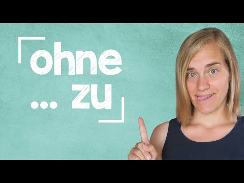 German Lesson (163) - ohne ... zu - Infinitive Clauses - A2/B1
