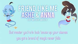 •Friend Like me • ~ 【Ashe】 & 【Anna】