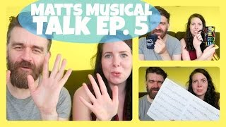 Matt Musical Talk Ep 5