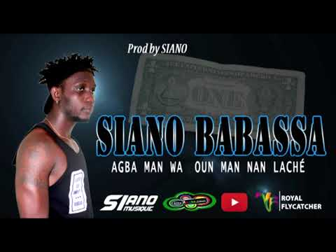 Siano Babassa   AGBA Man Wa Oun Man Nan Laché