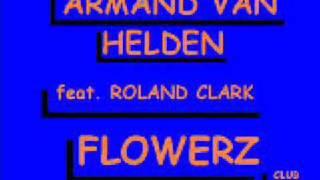 """ARMAND VAN HELDEN feat. R. CLARK   """"FLOWERZ"""""""