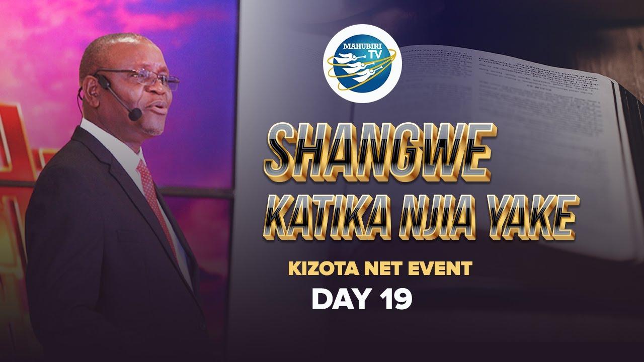 SHANGWE KATIKA NJIA YAKE  DAY 19
