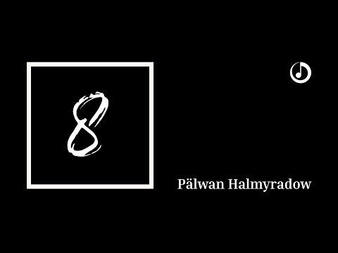 Pälwan Halmyradow – Näme Sen