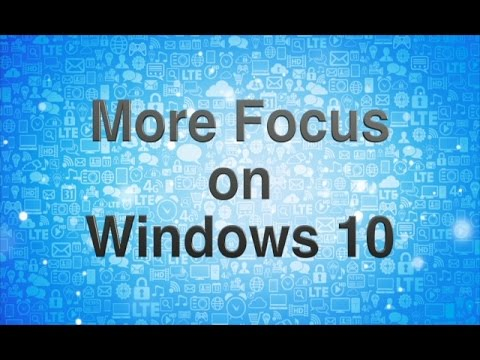 More Focus on Windows 10 - Ask Leo!