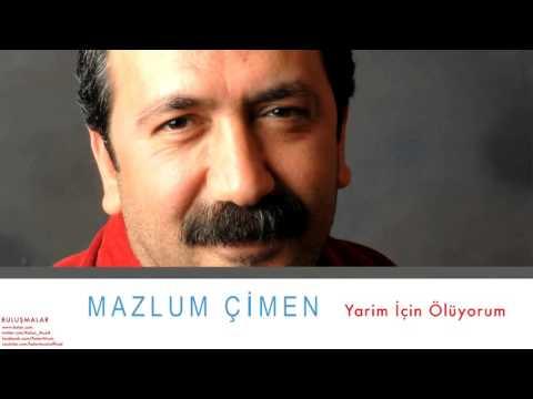 Mazlum Çimen - Yarim İçin Ölüyorum [ Buluşmalar © 2013 Kalan Müzik ]