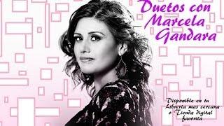 1 Hora de Música de Duetos con Marcela Gandara - Música Cristiana - Mejores Exitos