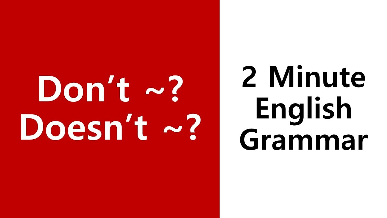 [Do/Does] Don't ~?, Does ~? - 2 Minute English Grammar Exercises