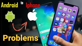 Problems - When Android User Buy Iphone