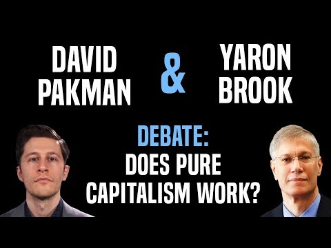 Debate: Why Hasn't Total Free Market Capitalism Ever Worked?