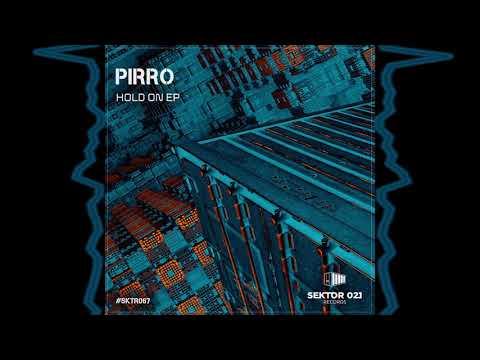 Pirro - Hold On (Original Mix)