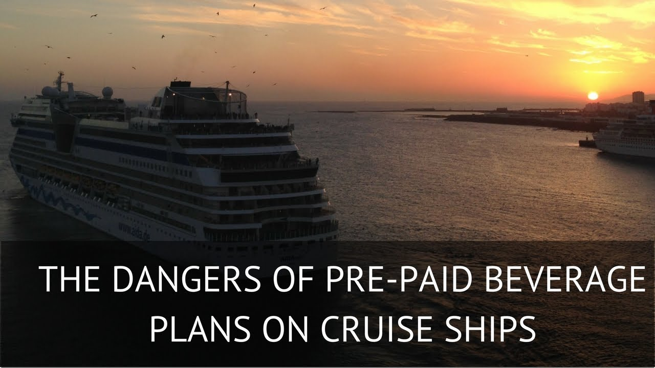 The Dangers of Pre-Paid Beverage Plans on Cruise Ships