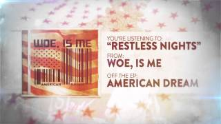 Woe, Is Me - Restless Nights