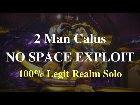 2 Man Calus NO SPACE EXPLOIT {100% Legit Realm Solo} - Destiny 2