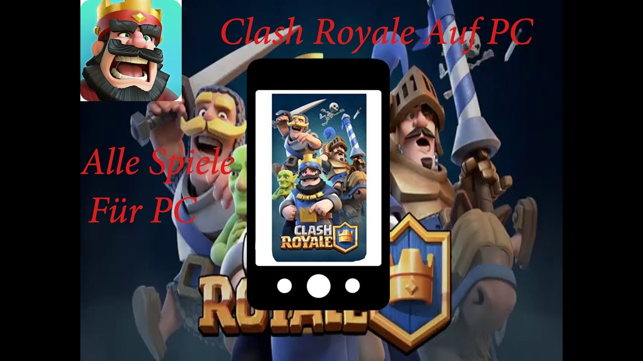 clash royale und alle handy spiele auf dem pc spielen youtube. Black Bedroom Furniture Sets. Home Design Ideas