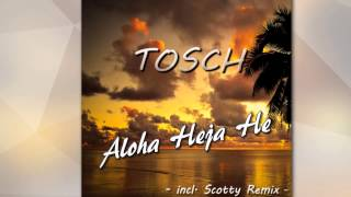 Tosch - Aloha Heja He (Radio Mix) [Official]