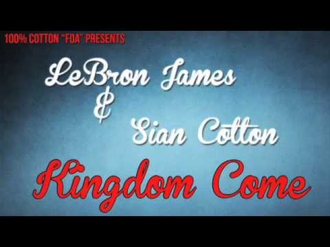 Sian Cotton ft. LeBron James- Kingdom