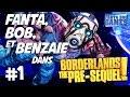 BORDERLANDS: THE PRE-SEQUEL - Ep.1 - Fanta, Bob et Benzaïe