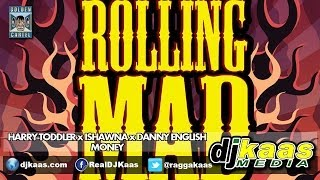 Harry Toddler x Ishawna x Danny English - Money (April 2014) Rolling Mad Riddim - Golden Cartel