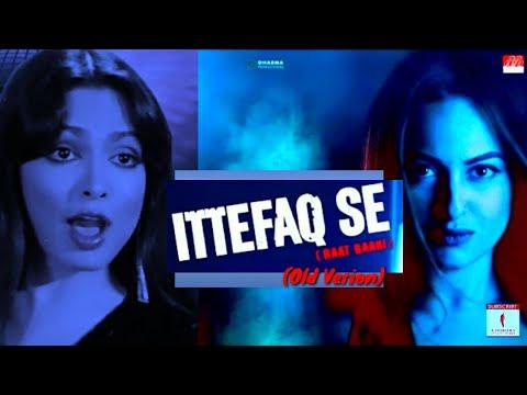 Ittefaq Se (Old Version) ft. Raat Baaki Baat Baaki   Sonakshi Sinha   Siddharth Malhotra Cover