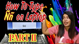 HOW TO TYPE Ñ ON LAPTOP?|| TAGALOG TUTORIAL PART 2|| HP USER | VERY EASY|