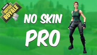 Fortnite - No skin Pro? ooh yes!!!