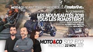 MOTO&CO s02e02 | Nouveautés 2018 : on passe tous au roadster ?