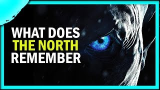 What does the North remember?