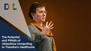 Potential and Pitfalls of Ubiquitous Computing to Transform Healthcare|Elizabeth Mynatt|Design@Large