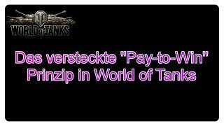 """Das verstecke """"Pay-to-Win"""" Prinzip in World of Tanks!"""