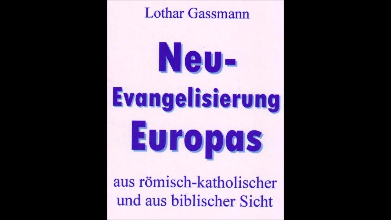 Konnen Evangelikale Mit Dem Papst Zusammenarbeiten Von Dr Lothar Gassmann Youtube