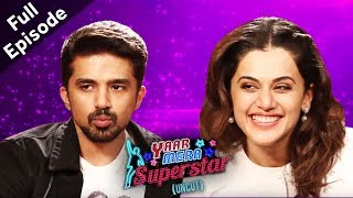 'Dil Juunglee' Stars Taapsee Pannu & Saqib Saleem Get Candid On Yaar Mera Superstar 2 | Full Episode