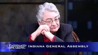 Politically Speaking - Indiana General Assembly (Part 4)