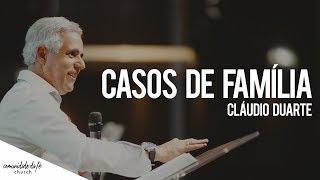 Cláudio Duarte // Casos de Família
