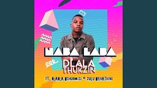 Naba Laba (feat. Dladla Mshunqisi, Zulu Mkhathini)