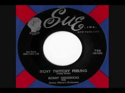 Bobby Hendricks - Itchy Twichy Feeling