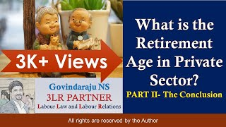 What is the Retirement Age in Private Sector? | PART II - The Conclusion