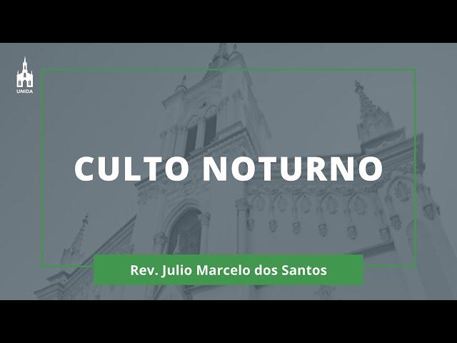 Rev. Julio Marcelo dos Santos - Culto Noturno - 08/03/2020