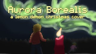 Aurora Borealis (A Lemon Demon Christmas Cover) - Shadrow