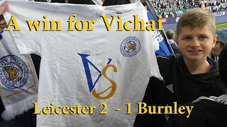 A win for Vichai.  Leicester v Burnley 2-1