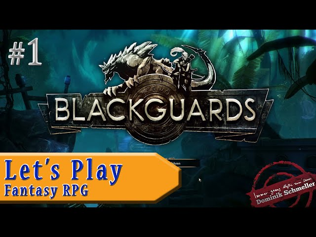 Let's Play Blackguards #1: Dergan, der Magier (Rollenspiel / blind)