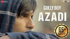 Azadi - Gully Boy  Ranveer Singh & Alia Bhatt   DIVINE   Dub Sharma   Siddhant   Zoya Akhtar
