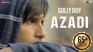 Azadi (Hindi Movie Video Song) | Gully Boy