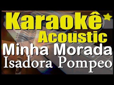 Isadora Pompeo - Minha Morada (Karaokê Acústico) Cifra em PDF na descrição