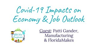 Covid-19 Impacts on Jobs by Sector - Manufacturing in the US with Patti Gander, FloridaMakes