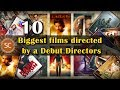 10 Biggest films directed by a Debut Directors | Simbly Chumma