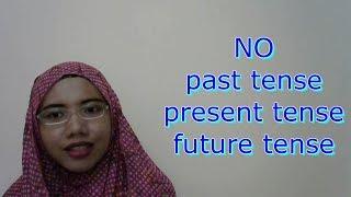 "[LEARN MALAY] 12- No ""Tense"""